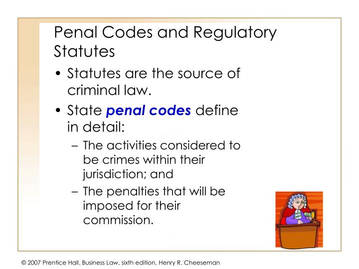 Penal Codes and Regulatory Statutes