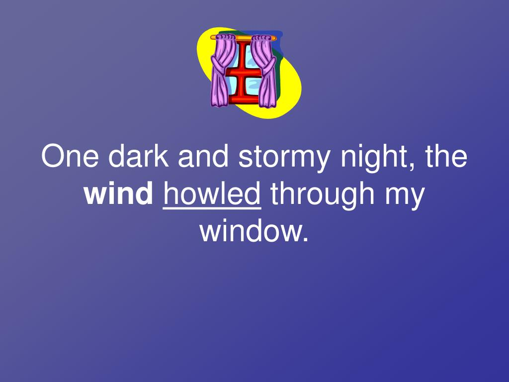 One dark and stormy night, the