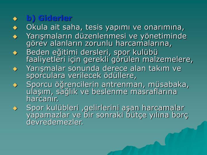 b) Giderler