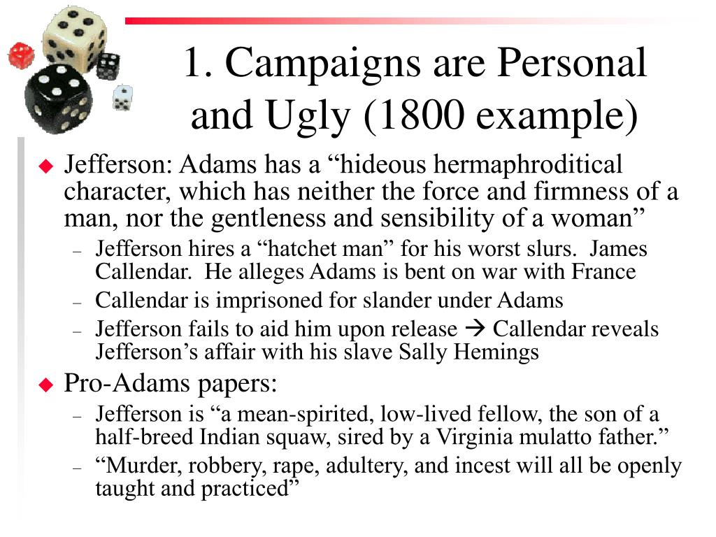 1. Campaigns are Personal and Ugly (1800 example)