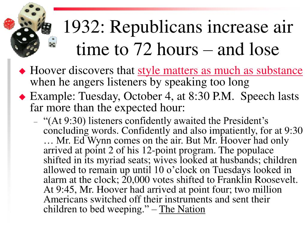 1932: Republicans increase air time to 72 hours – and lose