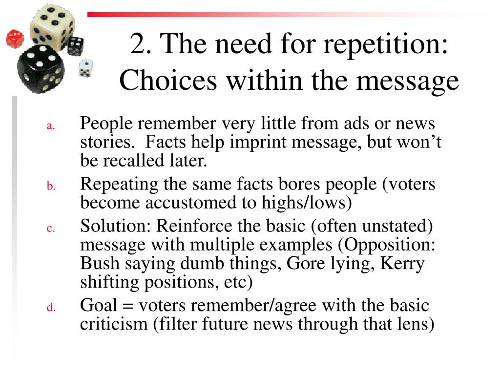 2. The need for repetition: Choices within the message