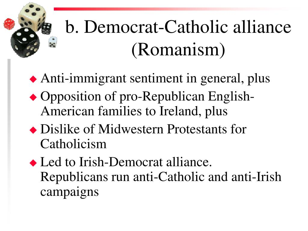 b. Democrat-Catholic alliance (Romanism)