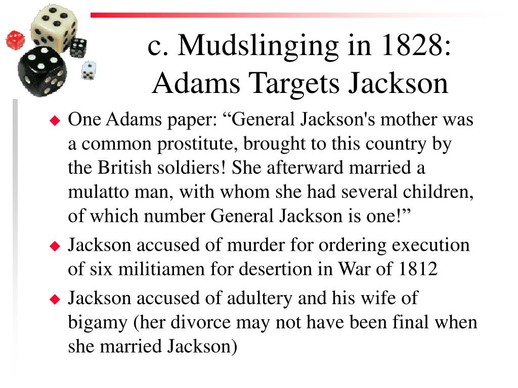 c. Mudslinging in 1828: Adams Targets Jackson