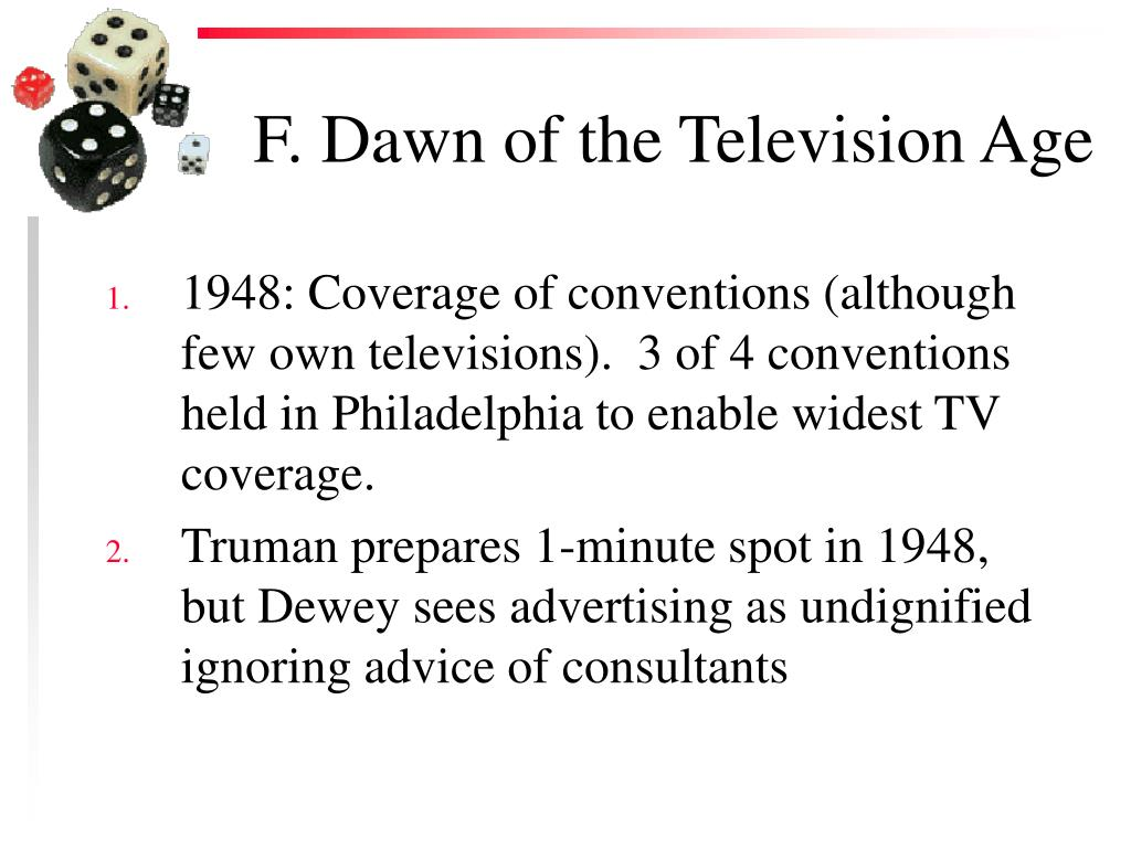 F. Dawn of the Television Age