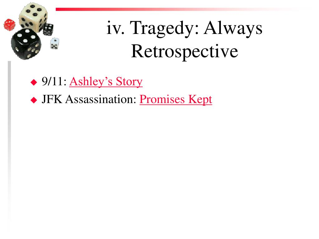 iv. Tragedy: Always Retrospective