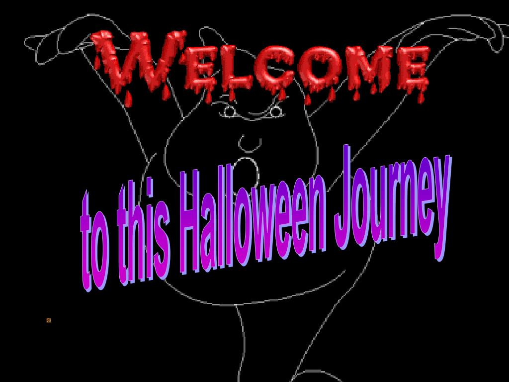 to this Halloween Journey