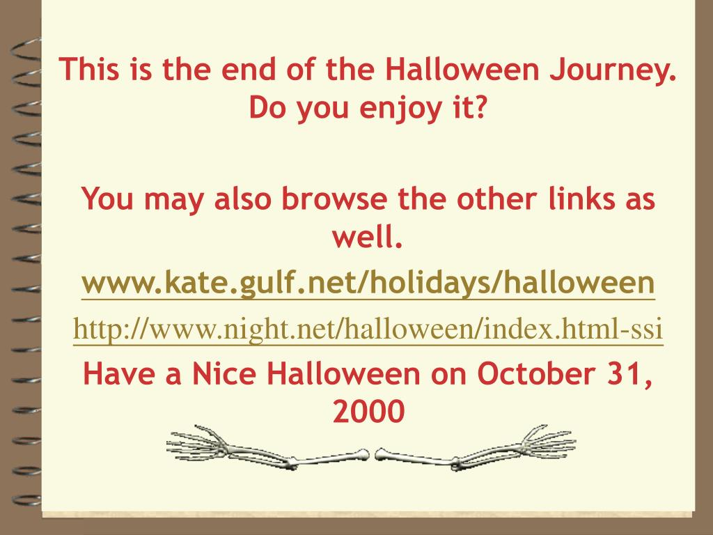 This is the end of the Halloween Journey. Do you enjoy it?