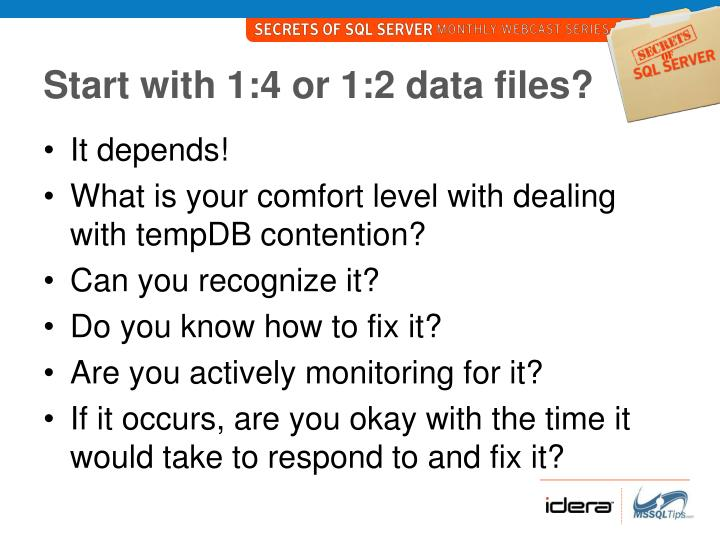 Start with 1:4 or 1:2 data files?