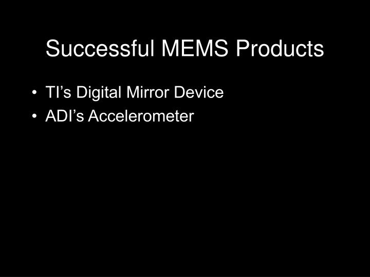 Successful MEMS Products