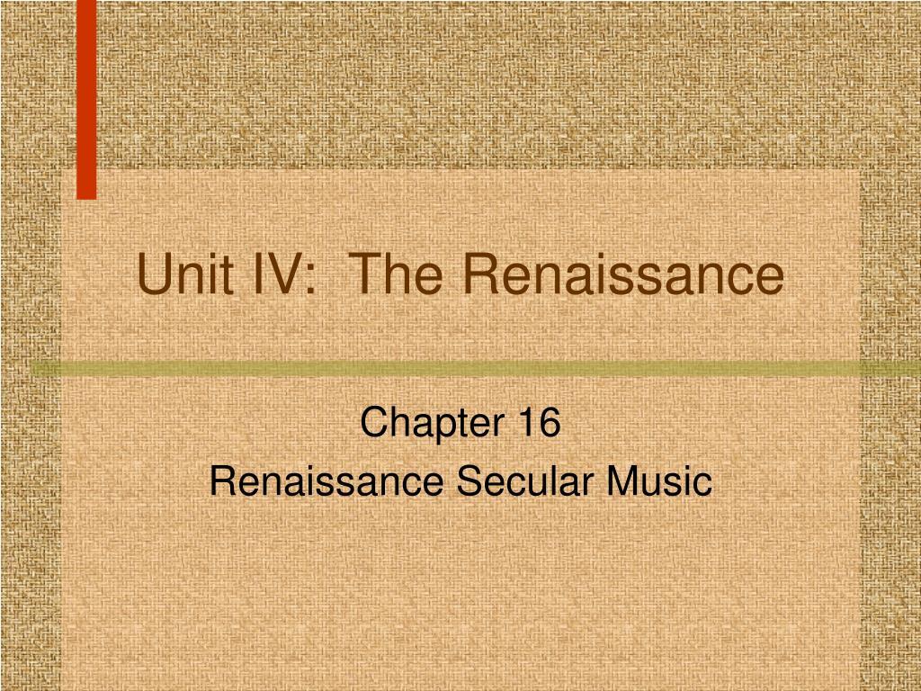 Unit IV:  The Renaissance