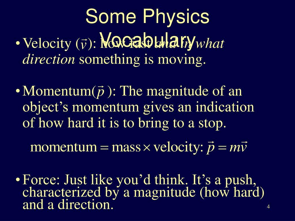 Velocity (  ): how fast