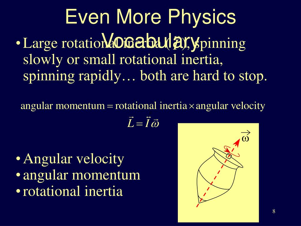 Large rotational inertia (   ), spinning slowly or small rotational inertia, spinning rapidly… both are hard to stop.
