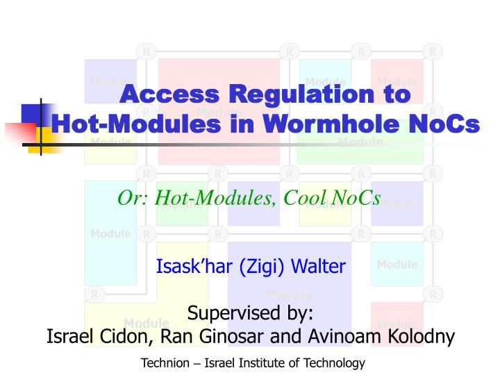 Access regulation to hot modules in wormhole nocs