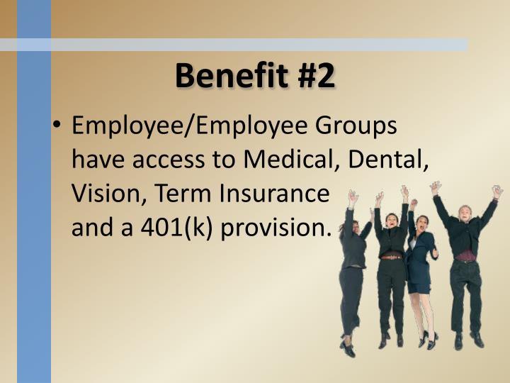 Benefit #2