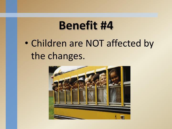 Benefit #4