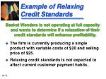 example of relaxing credit standards