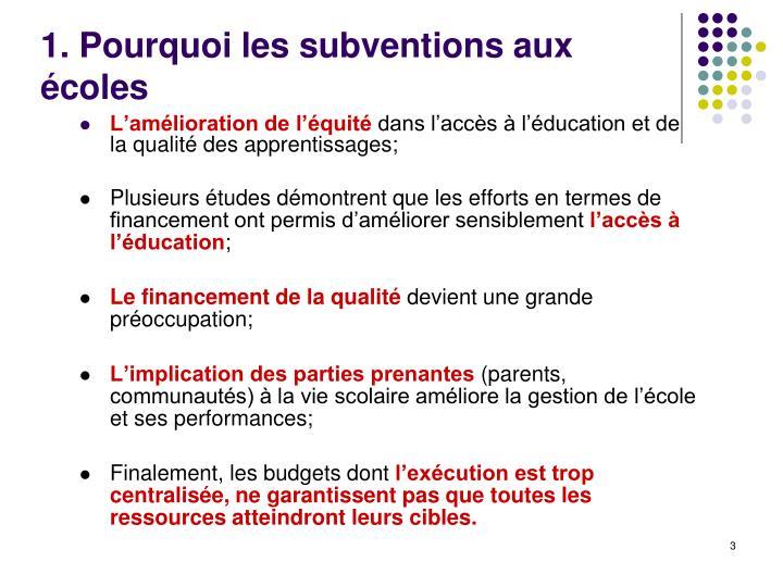 1. Pourquoi les subventions aux écoles