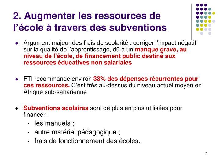 2. Augmenter les ressources de l'école à travers des subventions