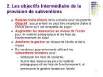 2 les objectifs interm diaire de la provision de subventions