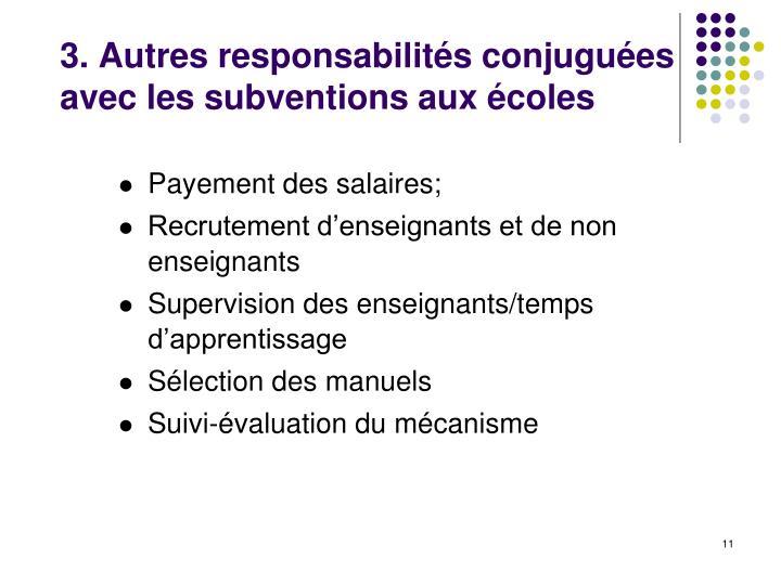 3. Autres responsabilités conjuguées avec les subventions aux écoles