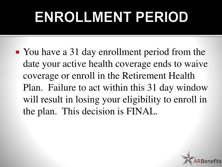 ENROLLMENT PERIOD