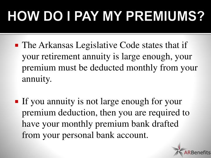 HOW DO I PAY MY PREMIUMS?