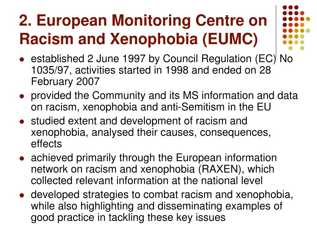2. European Monitoring Centre on Racism and Xenophobia (EUMC)