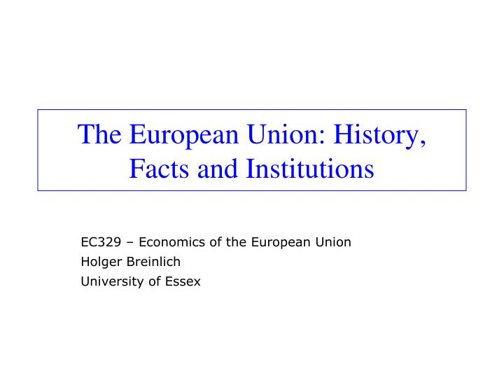 The european union history facts and institutions