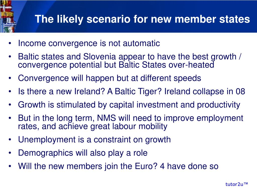 The likely scenario for new member states