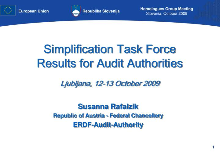 Simplification task force results for audit authorities ljubljana 12 13 october 2009