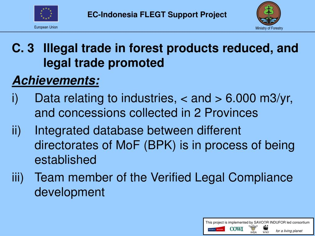C. 3Illegal trade in forest products reduced, and legal trade promoted