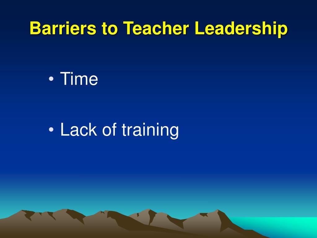 Barriers to Teacher Leadership