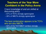 teachers of the year more confident in the policy arena