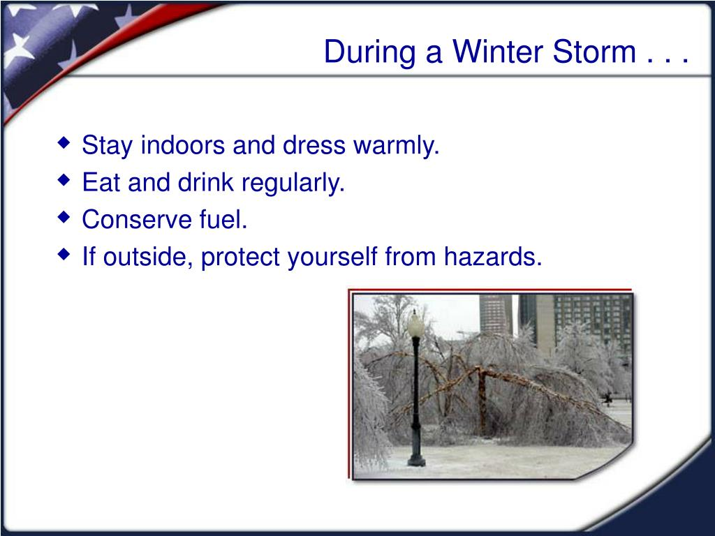 During a Winter Storm . . .