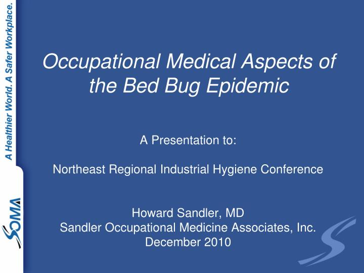 Occupational medical aspects of the bed bug epidemic