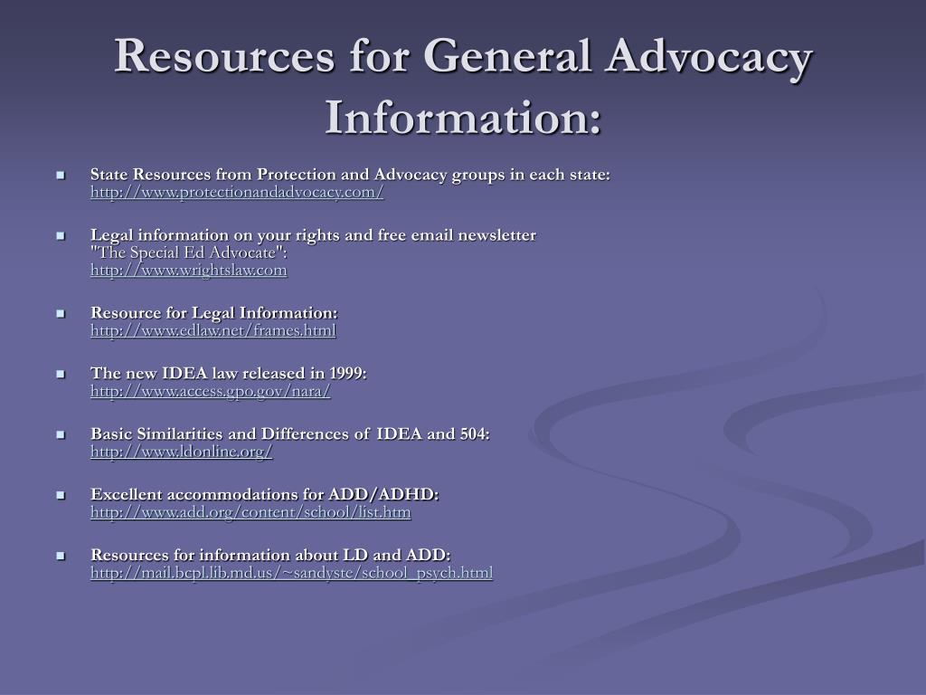 Resources for General Advocacy Information: