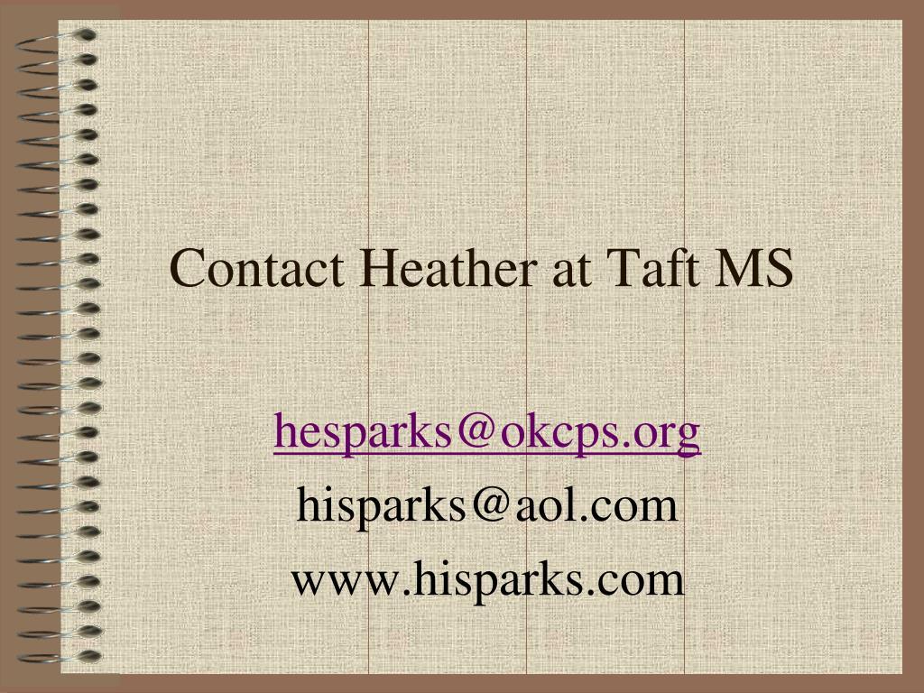 Contact Heather at Taft MS