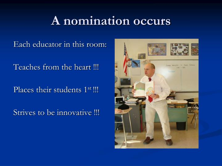 A nomination occurs
