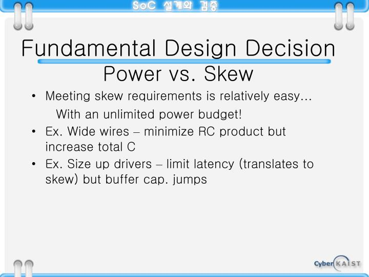 Fundamental Design Decision