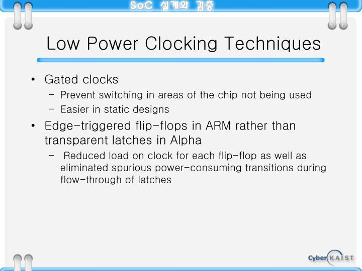 Low Power Clocking Techniques