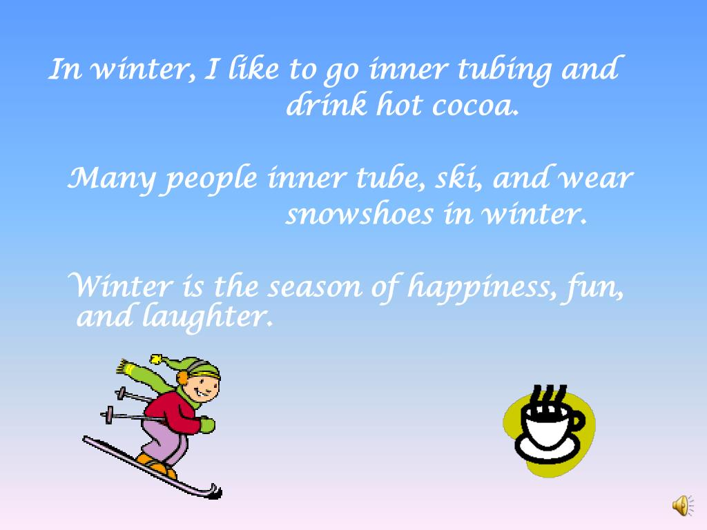 In winter, I like to go inner tubing and