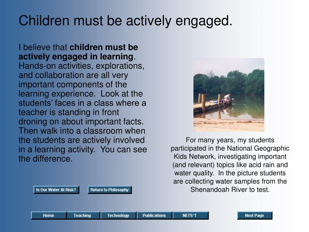 Children must be actively engaged.