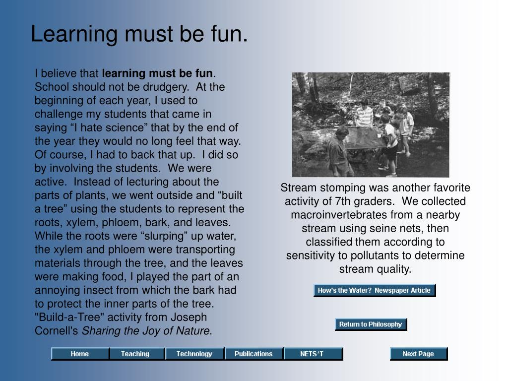 Learning must be fun.