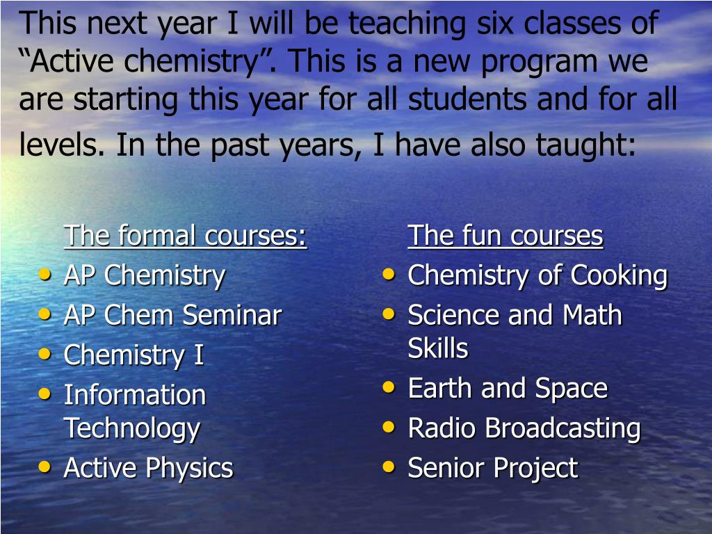 The formal courses: