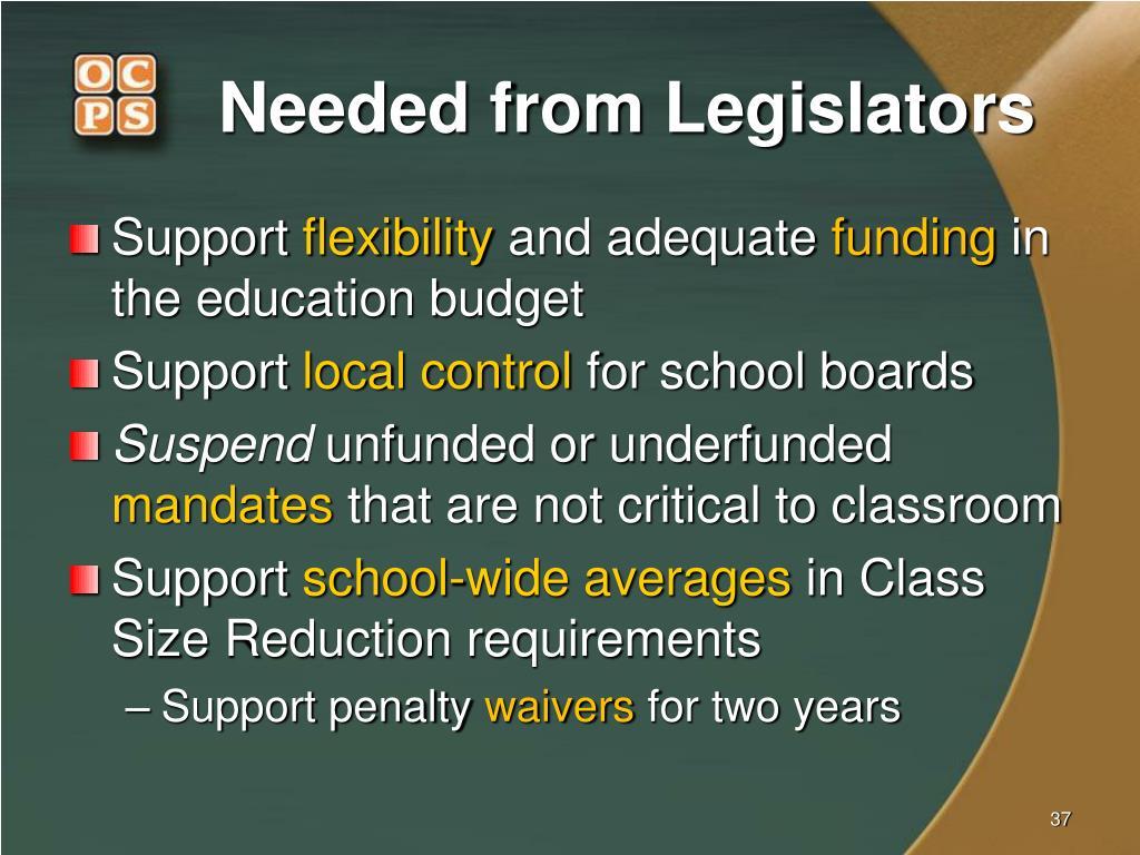 Needed from Legislators