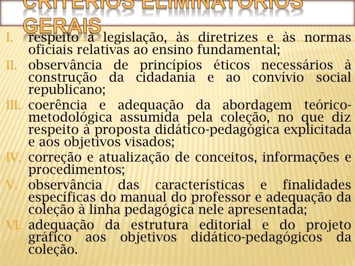 respeito à legislação, às diretrizes e às normas oficiais relativas ao ensino fundamental;
