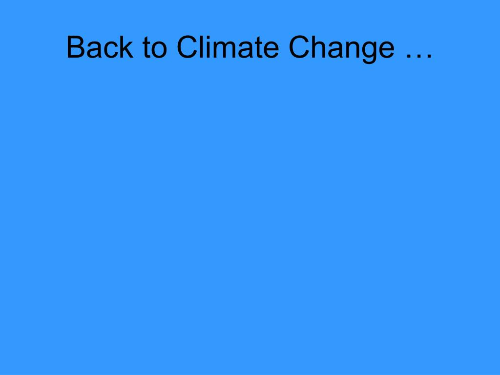 Back to Climate Change …