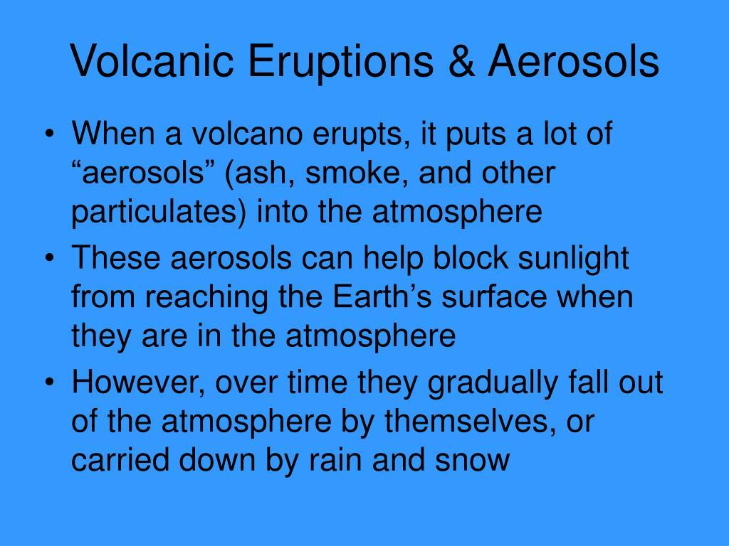 Volcanic Eruptions & Aerosols