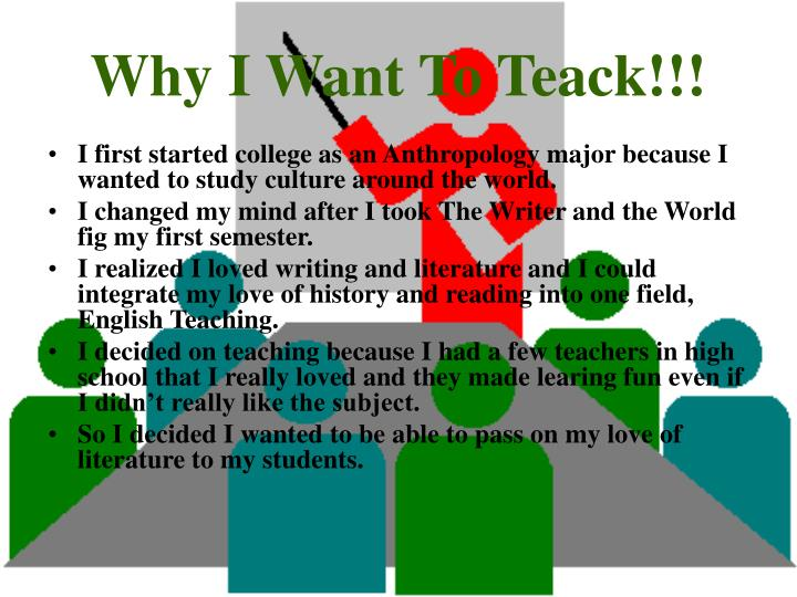 Why I Want To Teack!!!